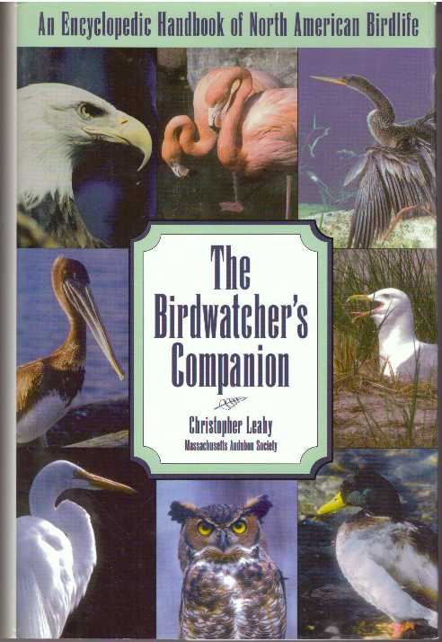 THE BIRDWATCHER'S COMPANION. Christopher Leahy.