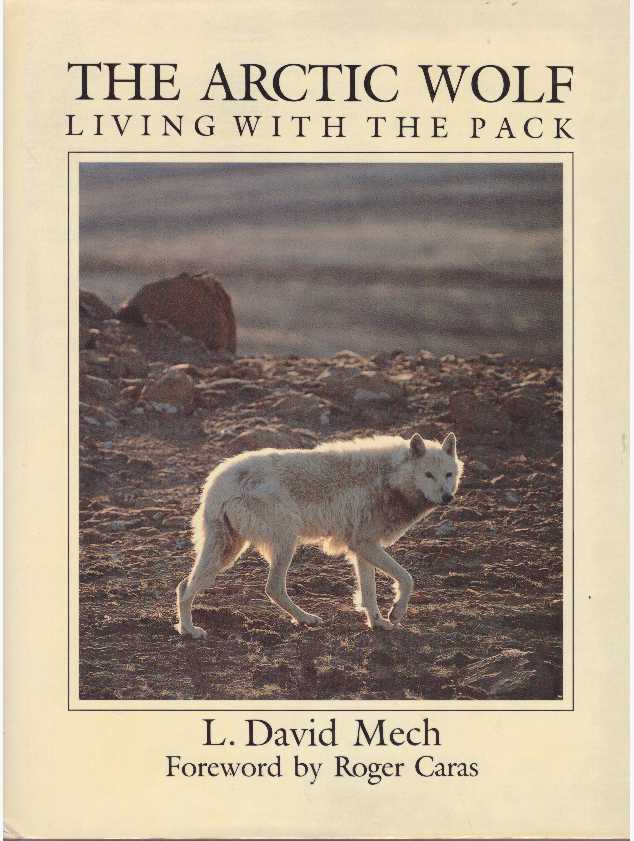 THE ARCTIC WOLF.; Living with the Pack. L. David Mech.