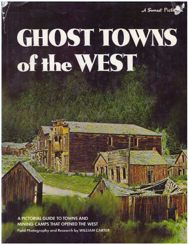 GHOST TOWNS OF THE WEST. William Carter.