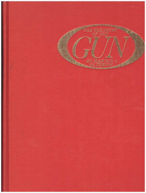 THE TREASURY OF THE GUN. Harold L. Peterson.