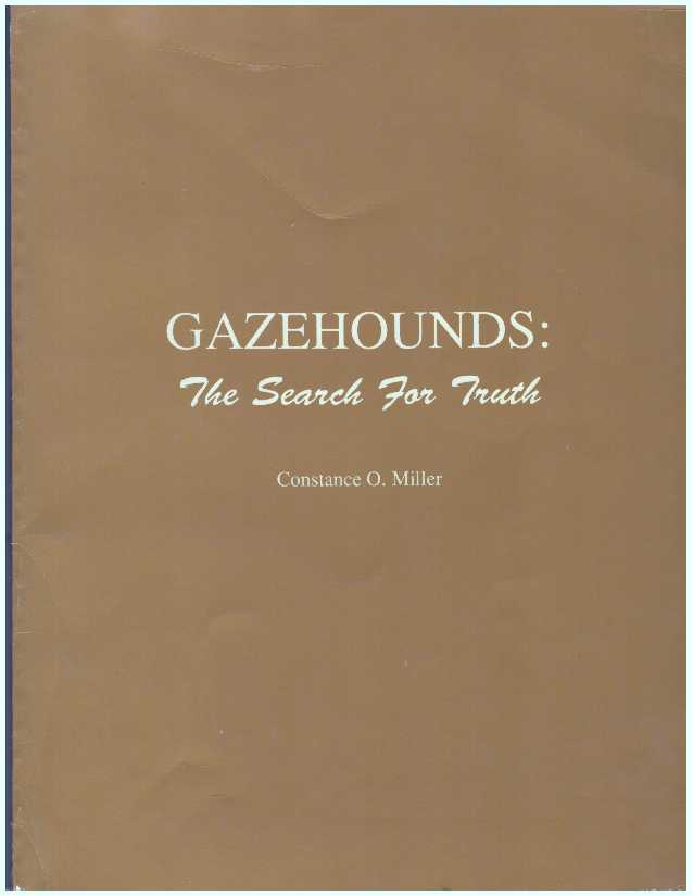 GAZEHOUNDS: THE SEARCH FOR TRUTH. Constance O. Miller.