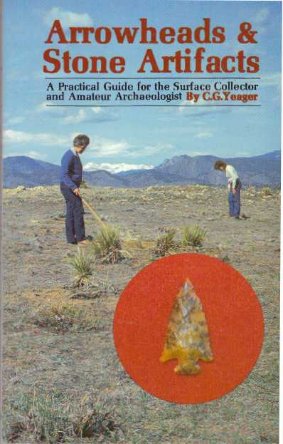 ARROWHEADS & STONE ARTIFACTS. C. G. Yeager.
