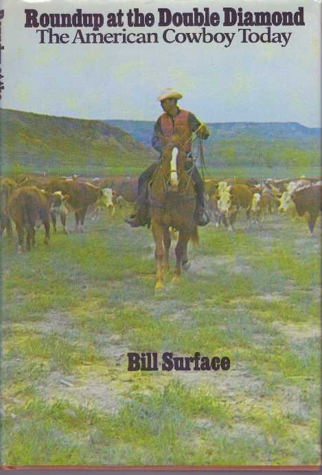 ROUNDUP AT THE DOUBLE DIAMOND.; The American Cowboy Today. Bill Surface.