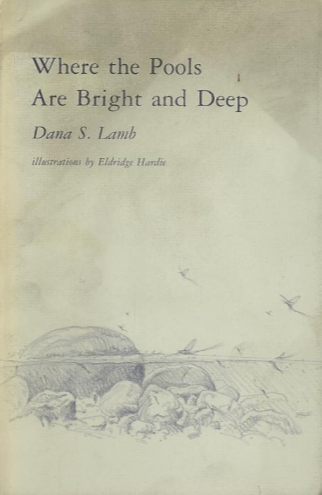 WHERE THE POOLS ARE BRIGHT AND DEEP. Dana S. Lamb.