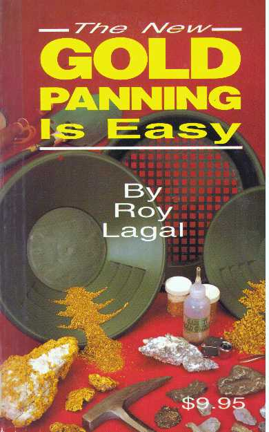 THE NEW GOLD PANNING IS EASY. Roy Lagal.