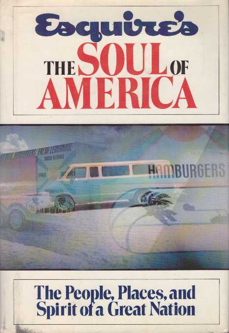 THE SOUL OF AMERICA.; The People, Places, and Spirit of A Great Nation. Esquire Magazine.