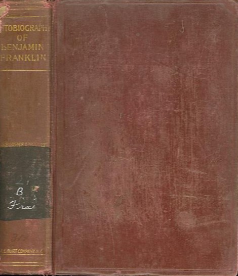 THE AUTOBIOGRAPHY OF BENJAMIN FRANKLIN.; Poor Richard's Almanac and Other Papers. Benjamin Franklin.