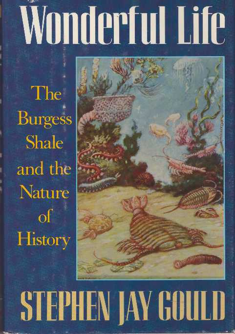 WONDERFUL LIFE.; The Burgess Shale & the Nature of History. Stephen Jay Gould.