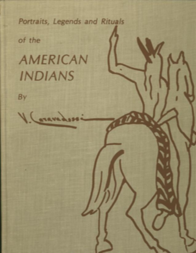 PORTRAITS, LEGENDS AND RITUALS OF THE AMERICAN INDIANS. V. Caravadossi.