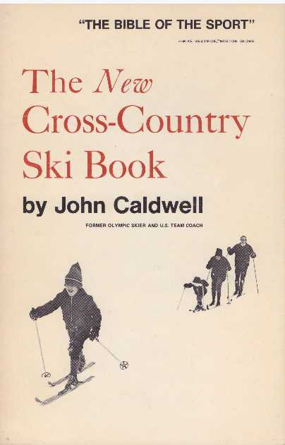 THE NEW CROSS-COUNTRY SKI BOOK. John Caldwell.