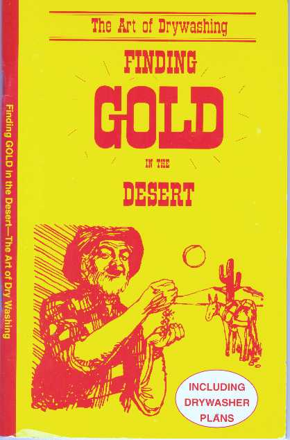 FINDING GOLD IN THE DESERT.; The Art of Drywashing. Primer Publishers.