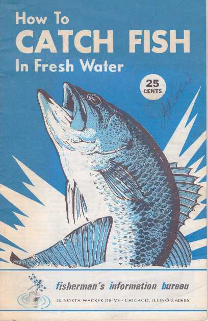 HOW TO CATCH FISH IN FRESH WATER. Bob Cary.