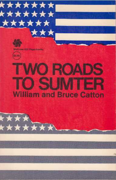 TWO ROADS TO SUMTER. William and Bruce Catton.