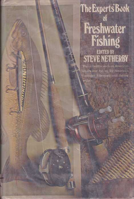 THE EXPERTS' BOOK OF FRESHWATER FISHING. Steve Netherby.
