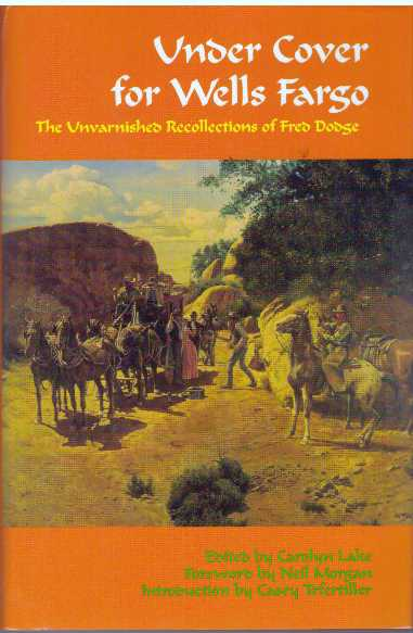 UNDER COVER FOR WELLS FARGO; The Unvarnished Recollections of Fred Dodge. Caroline Lake.