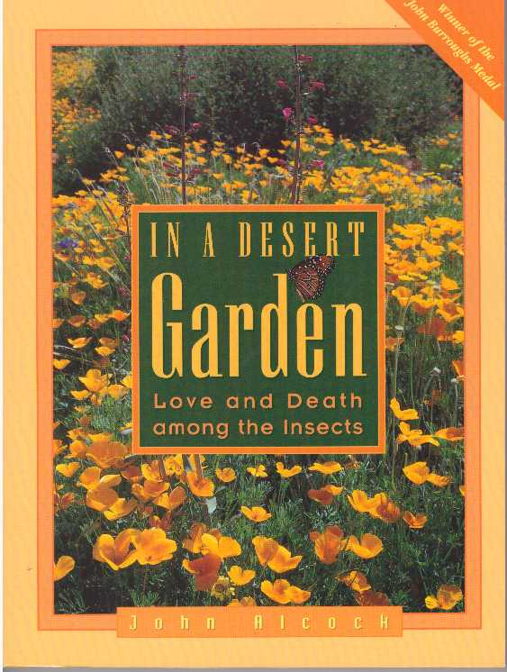 IN A DESERT GARDEN.; Love and Death Among the Insects. John Alcock.