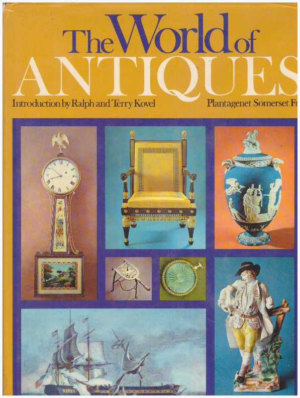 THE WORLD OF ANTIQUES. Ralph and Terry Kovel.