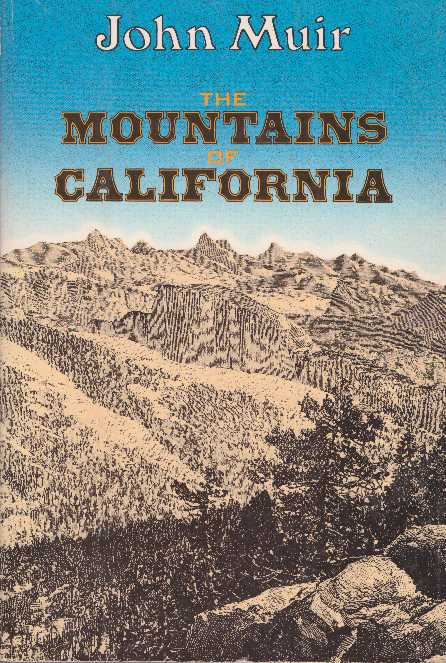THE MOUNTAINS OF CALIFORNIA. John Muir.