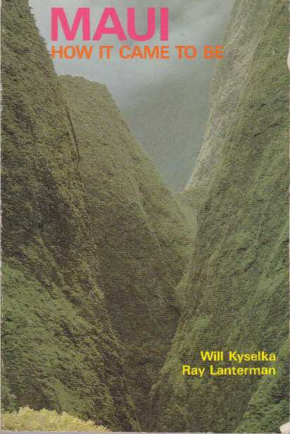 MAUI; How It Came To Be. Will Kyselka, Ray Lanterman.