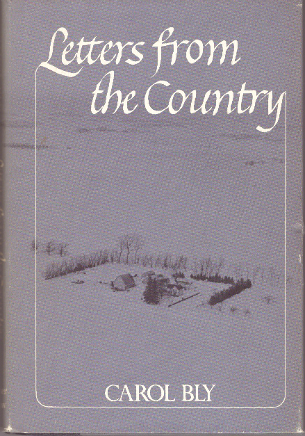 LETTERS FROM THE COUNTRY. Carol Bly.