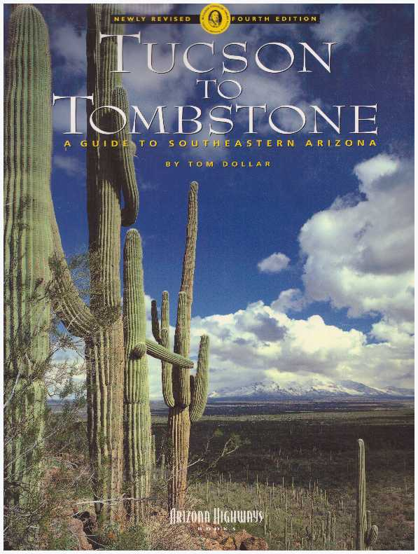 TUCSON TO TOMBSTONE; A Guide to Southeastern Arizona. Tom Dollar.