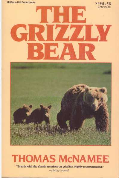 THE GRIZZLY BEAR. Thomas McNamee.