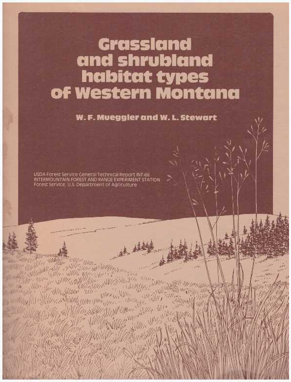 GRASSLAND AND SHRUBLAND HABITAT TYPES OF WESTERN MONTANA.; General Technical Report INT-66. W. F. Mueggler, W L. Stewart.