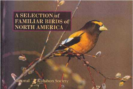 A SELECTION OF FAMILIAR BIRDS OF NORTH AMERICA. National Audubon Society.