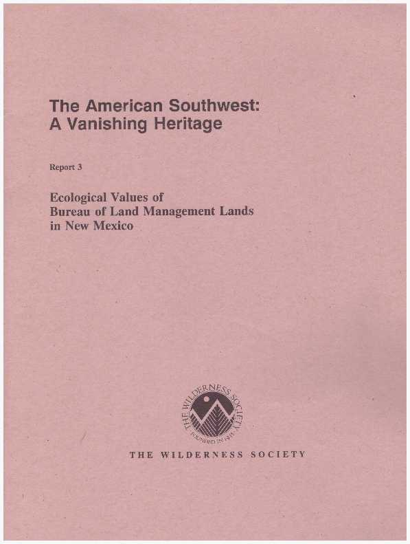 THE AMERICAN SOUTHWEST: A VANISHING HERITAGE; Report 3: Ecological Values of Bureau of Land Management Wilderness Study Areas in New Mexico. David E. Brown.