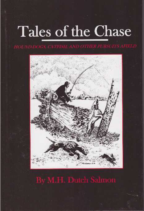 TALES OF THE CHASE; Hound-dogs, Catfish, and other Pursuits Afield. M. H. Dutch Salmon.