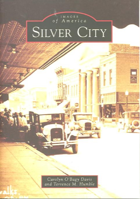 SILVER CITY; Images of America. Carolyn O'Bagy Davis, Terrence M. Humble.