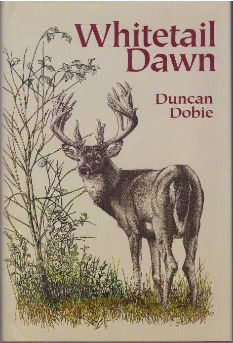 WHITETAIL DAWN. Duncan Dobie.