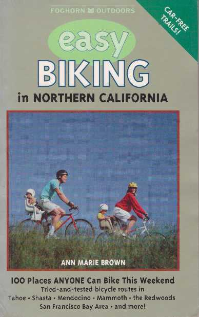 EASY BIKING IN NORTHERN CALIFORNIA. Ann Marie Brown.