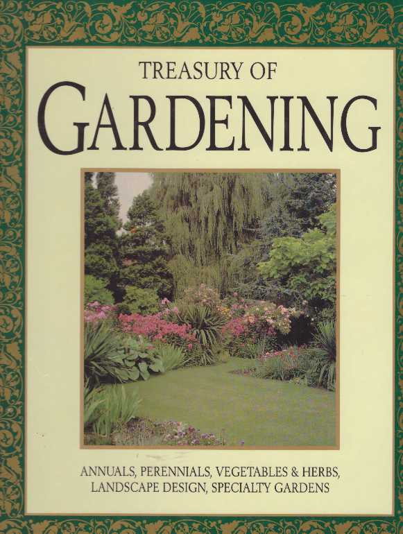 TREASURY OF GARDENING. Wayne Ambler, Peter Loewer, Larry Hodgson, Carol Landa, Christensen, contributing writers Ted Marston.