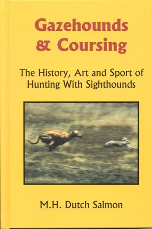 GAZEHOUNDS & COURSING.; The History, Art & Sport of Hunting with Sighthounds. M. H. Salmon.
