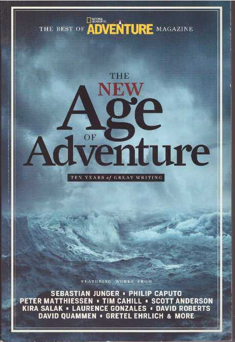 THE NEW AGE OF ADVENTURE; Ten Years of Great Writing. Adventure Magazine.