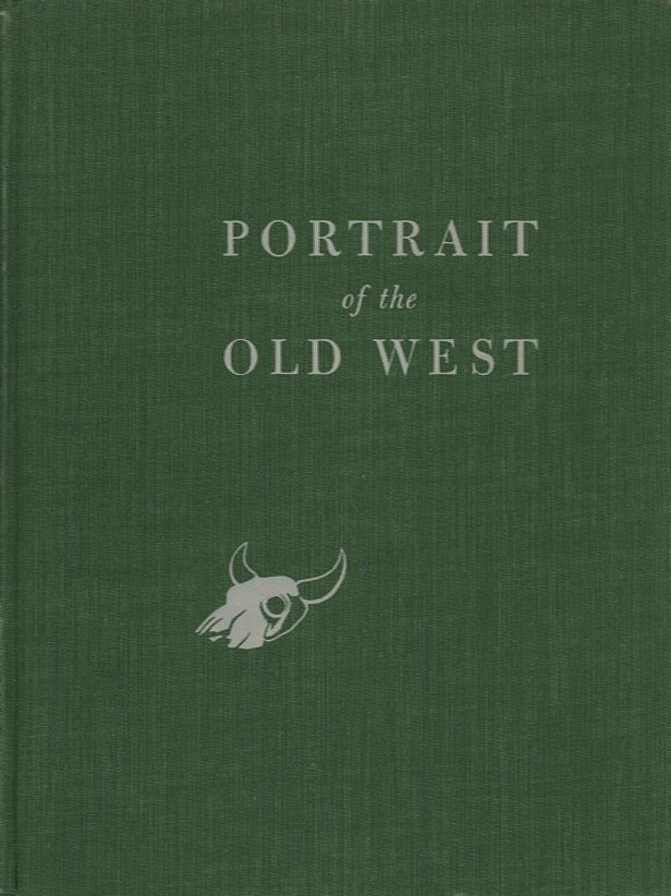 PORTRAIT OF THE OLD WEST; With a Biographical Check List of Western Artists. Harold McCracken.