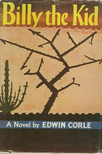 BILLY THE KID.; A Novel. Edwin Corle.