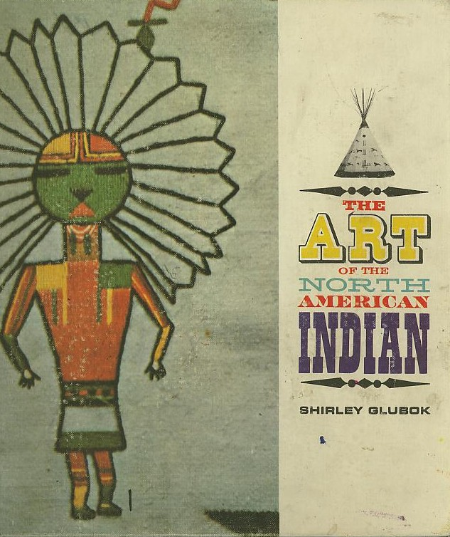 THE ART OF THE NORTH AMERICAN INDIAN. Shirley Glubok.