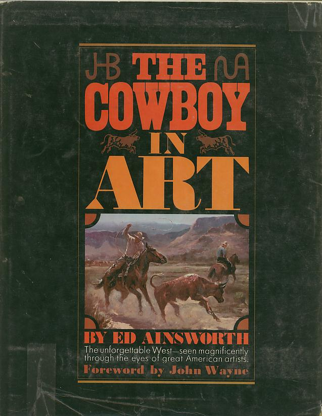 THE COWBOY IN ART. Ed Ainsworth.