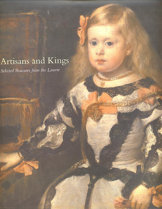 ARTISANS AND KINGS; Selected Treasures from the Louvre