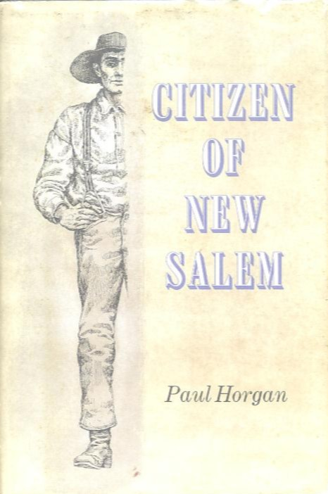 CITIZEN OF NEW SALEM. Paul Horgan.