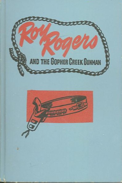ROY ROGERS AND THE GOPHER CREEK GUNMAN. Don Middleton.