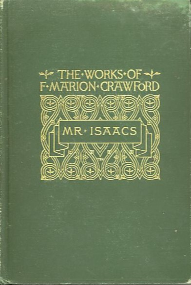 MR. ISAACS; A Tale of Modern India. F. Marion Crawford.