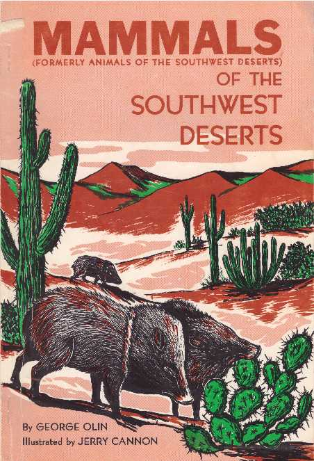MAMMALS OF THE SOUTHWEST DESERTS. George Olin.