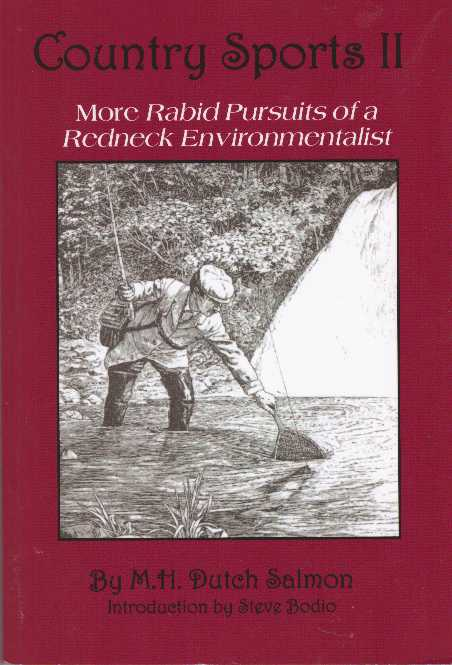 COUNTRY SPORTS II; More Rabid Pursuits of a Redneck Environmentalist. M. H. Salmon.