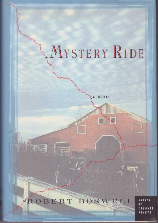 MYSTERY RIDE. Robert Boswell.