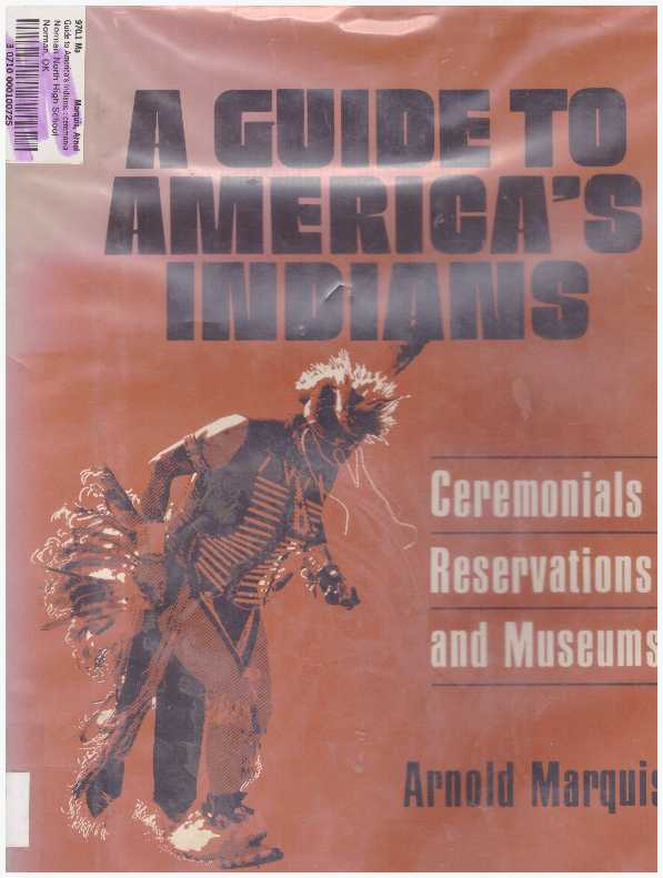 A GUIDE TO AMERICA'S INDIANS; Ceremonials, Reservations and Museums. Arnold Marquis.