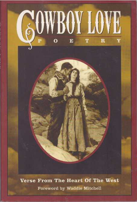 COWBOY LOVE POETRY; Verse From The Heart Of The West. Paddy Calistro, Jack Lamb.