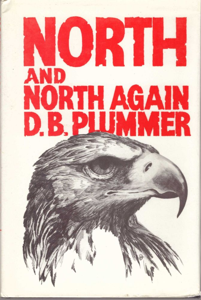 NORTH AND NORTH AGAIN. D. B. Plummer.